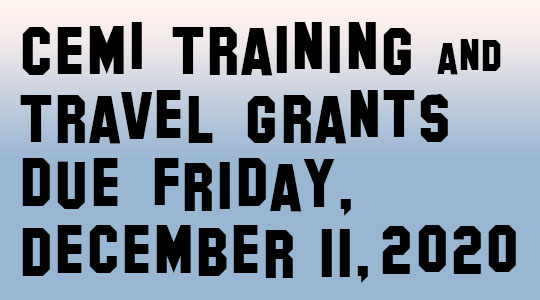 CEMI Training and Travel Grants due Friday, December 11, 2020